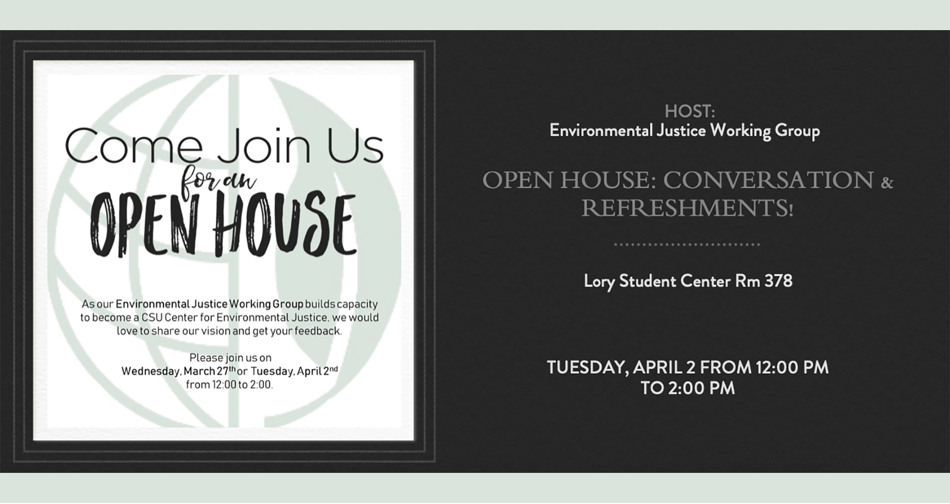 Environmental Justice Working Group is hosting an open house on April 2 at noon in the LSC Room 378