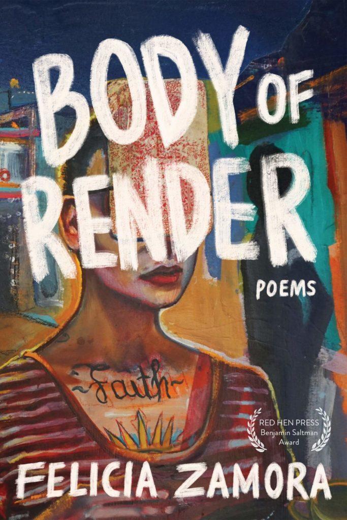 Body of Render by Felicia Zamora