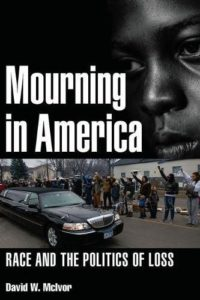 Mourning in America: Race and the Politics of Loss book cover